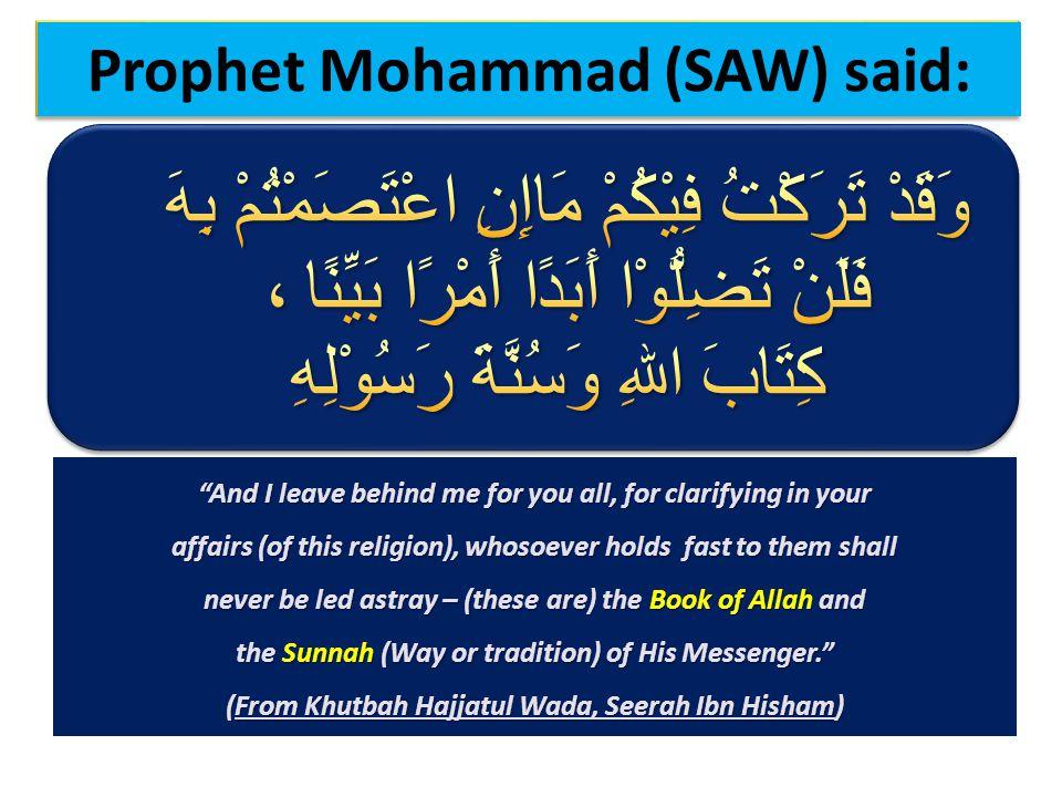 Prophet Mohammad (SAW) said: