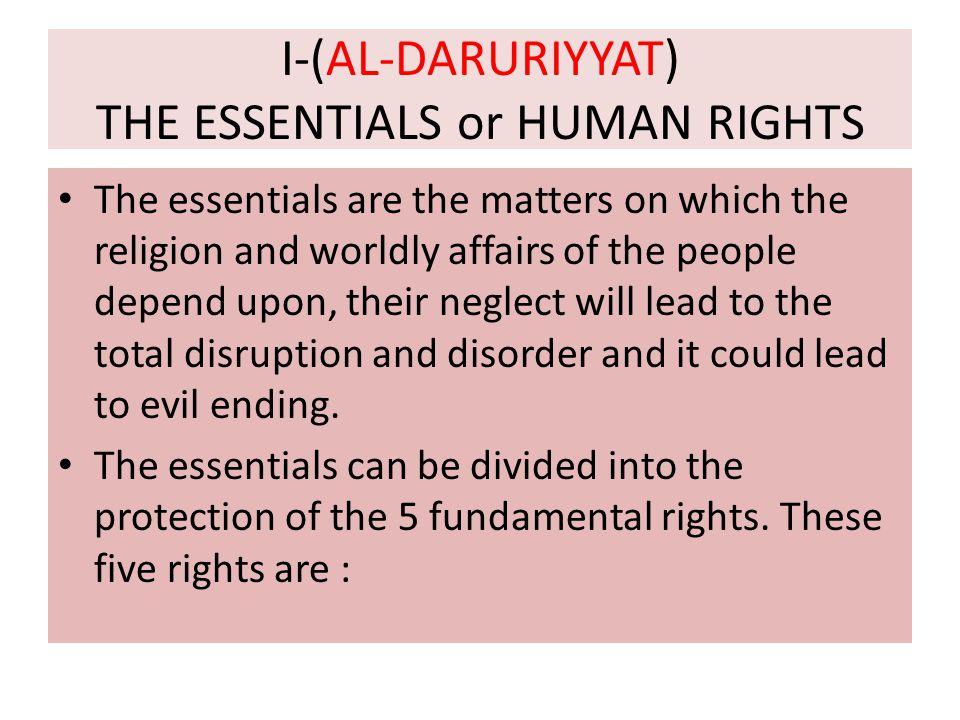I-(AL-DARURIYYAT) THE ESSENTIALS or HUMAN RIGHTS
