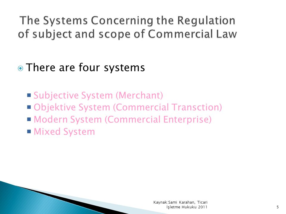 The Systems Concerning the Regulation of subject and scope of Commercial Law