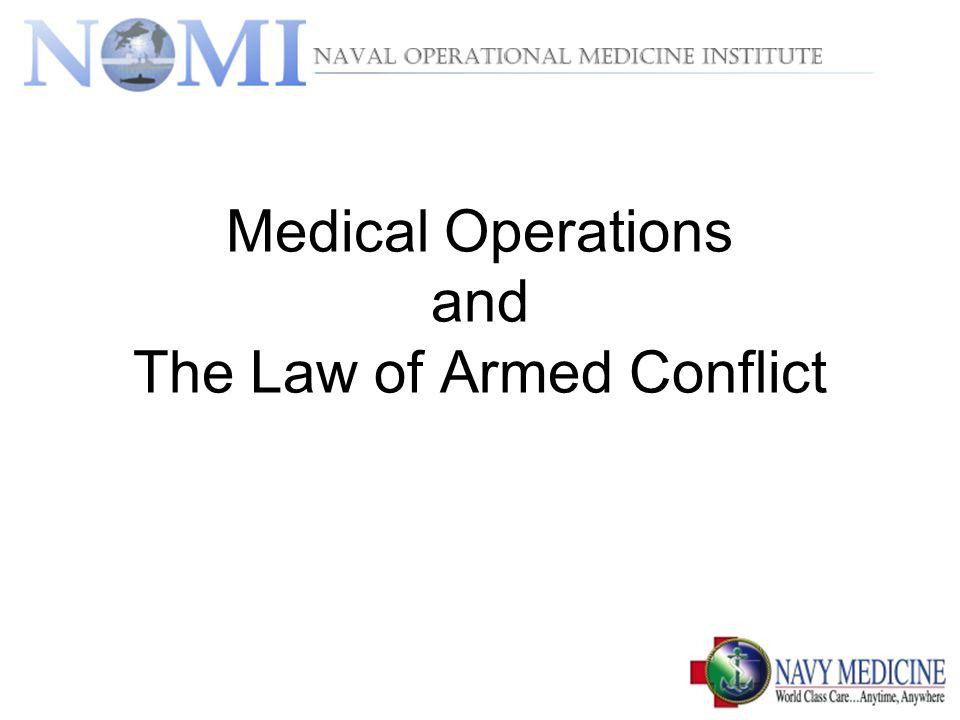 Medical Operations and The Law of Armed Conflict