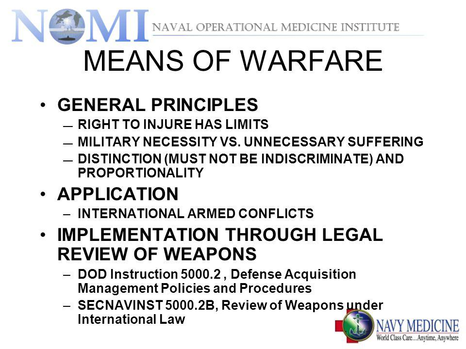 MEANS OF WARFARE GENERAL PRINCIPLES APPLICATION