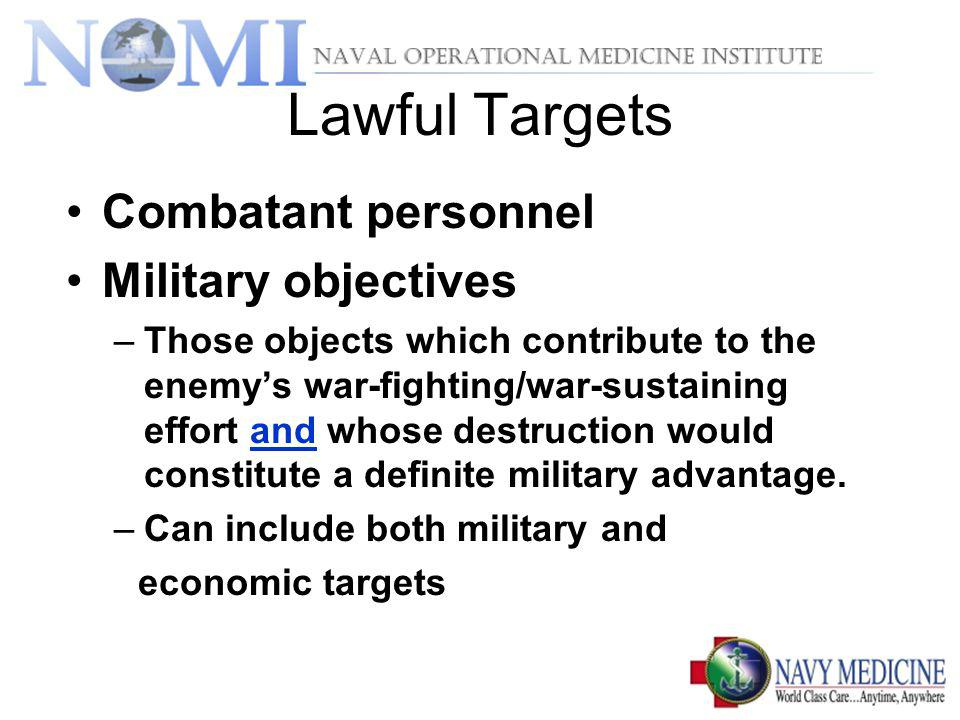 Lawful Targets Combatant personnel Military objectives