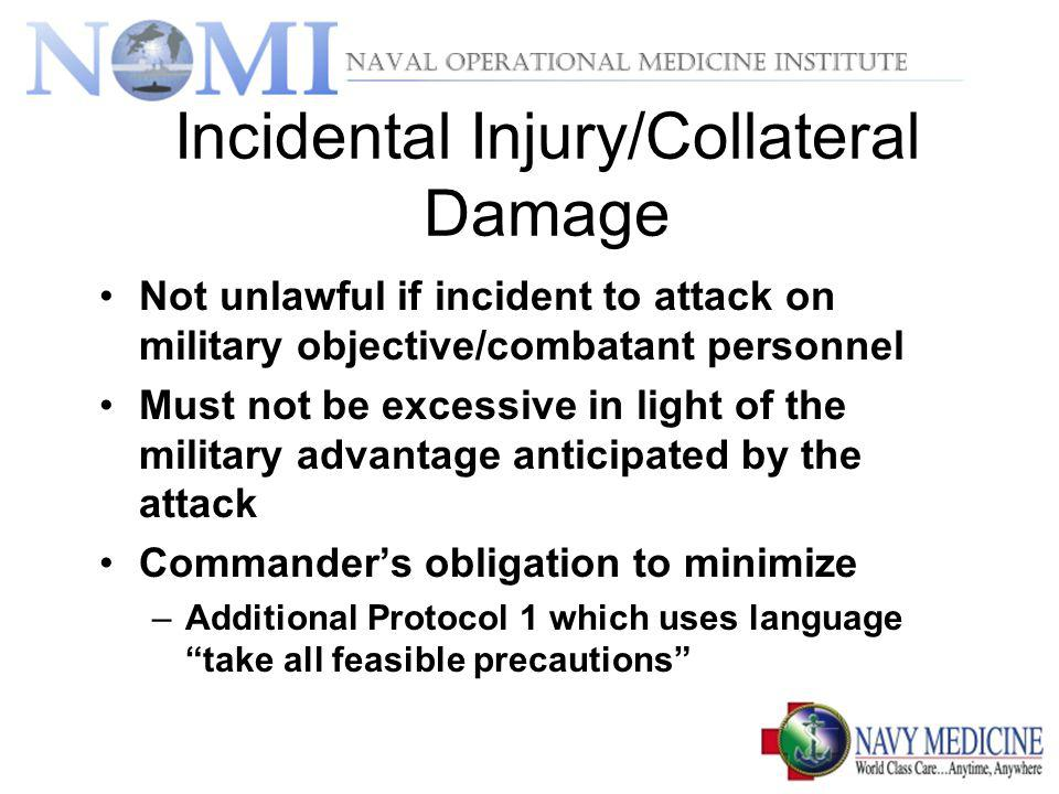 Incidental Injury/Collateral Damage