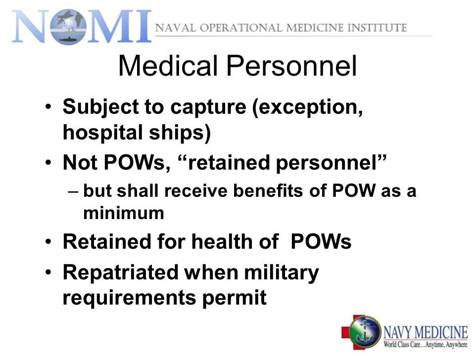 Medical Personnel Subject to capture (exception, hospital ships)