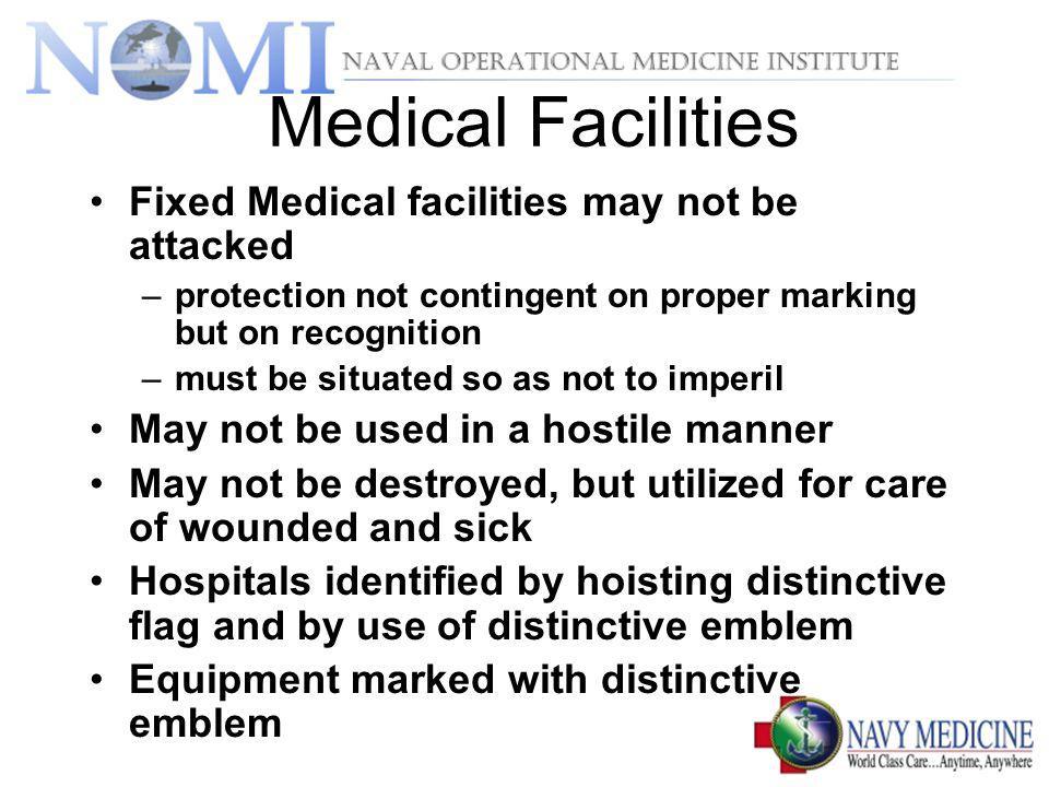 Medical Facilities Fixed Medical facilities may not be attacked