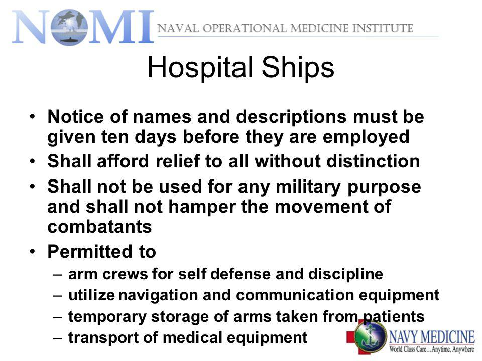 Hospital Ships Notice of names and descriptions must be given ten days before they are employed. Shall afford relief to all without distinction.
