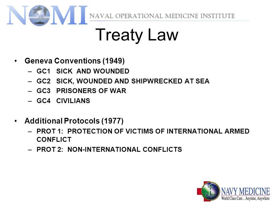 Treaty Law Geneva Conventions (1949) Additional Protocols (1977)