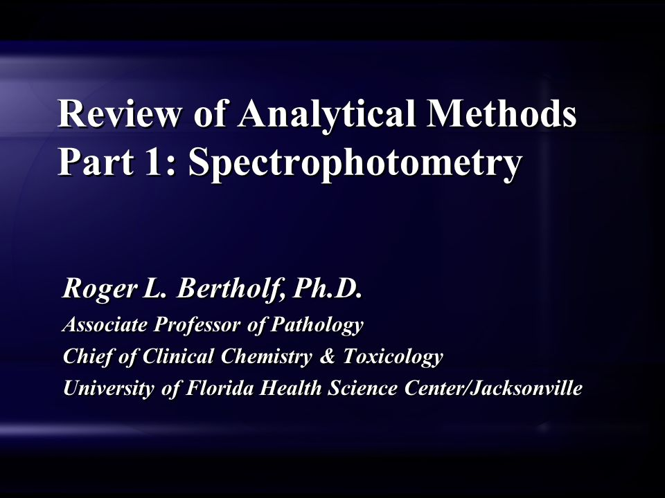 Review of Analytical Methods Part 1: Spectrophotometry