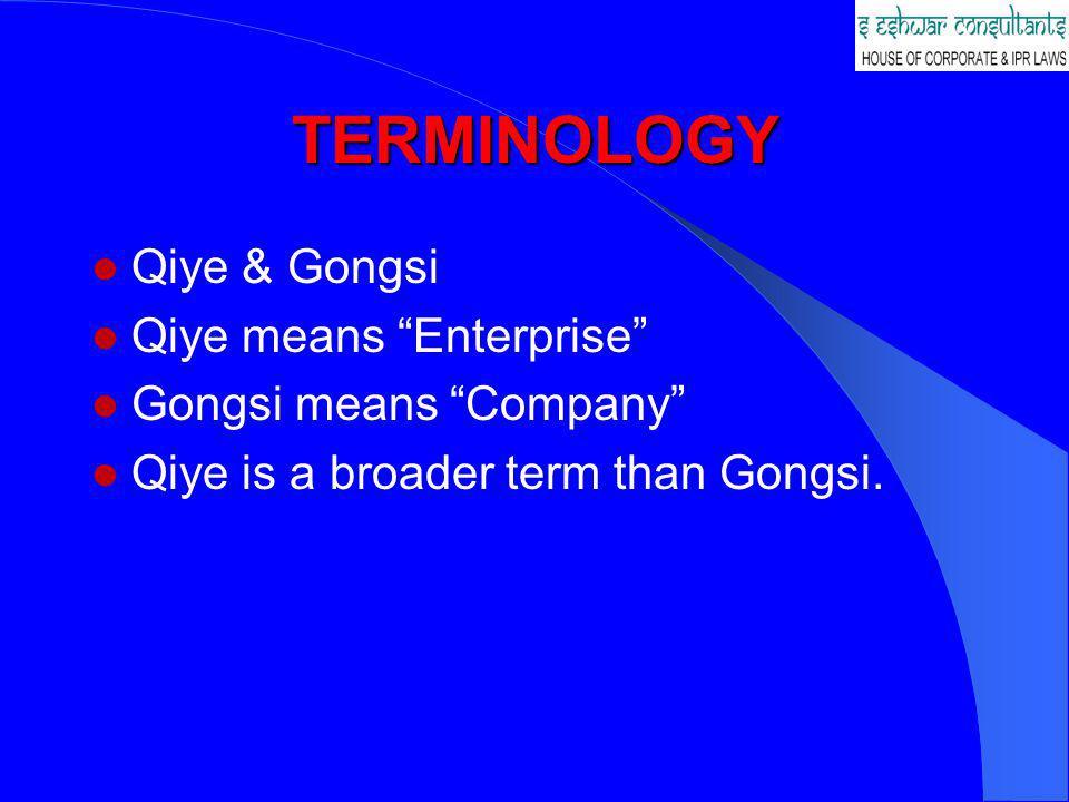 TERMINOLOGY Qiye & Gongsi Qiye means Enterprise