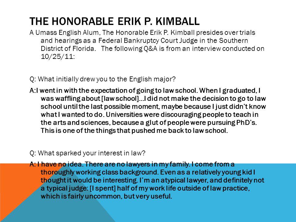 The honorable erik P. kimball