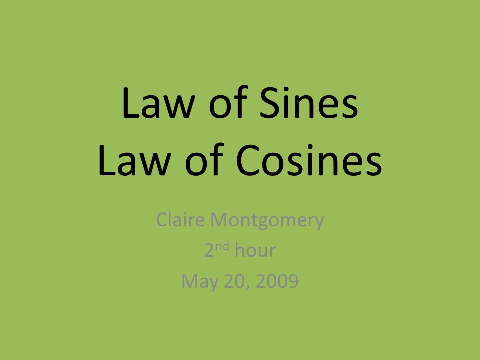 Law of Sines Law of Cosines