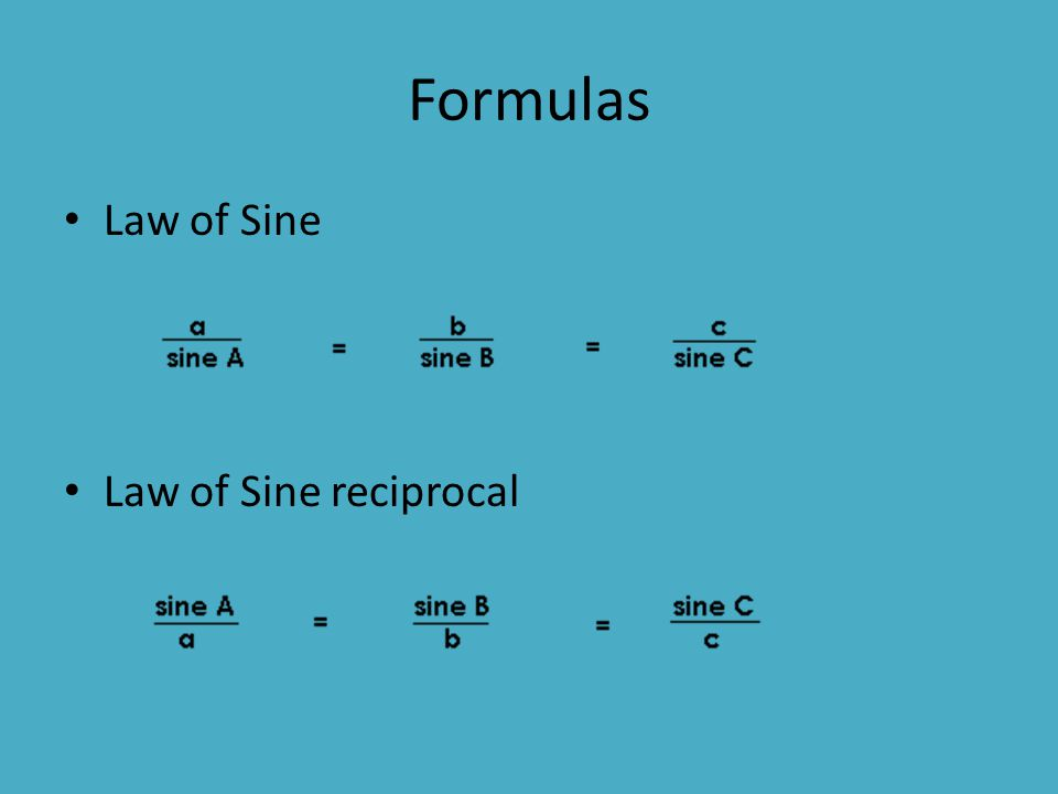 Formulas Law of Sine Law of Sine reciprocal