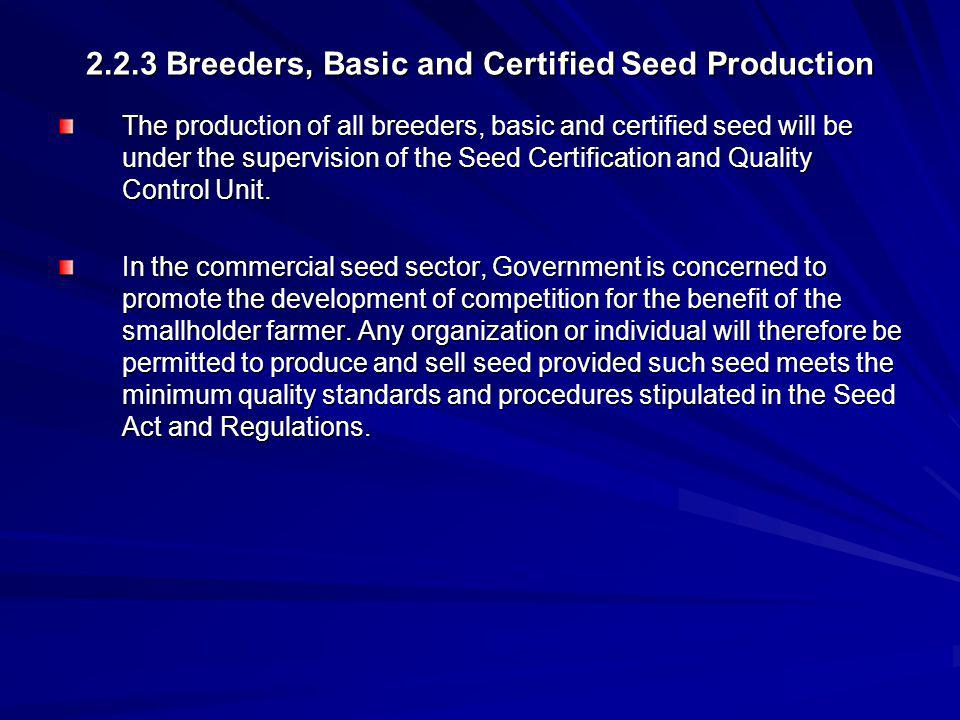 2.2.3 Breeders, Basic and Certified Seed Production