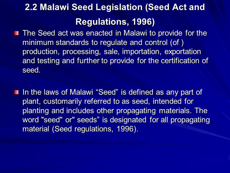 2.2 Malawi Seed Legislation (Seed Act and Regulations, 1996)