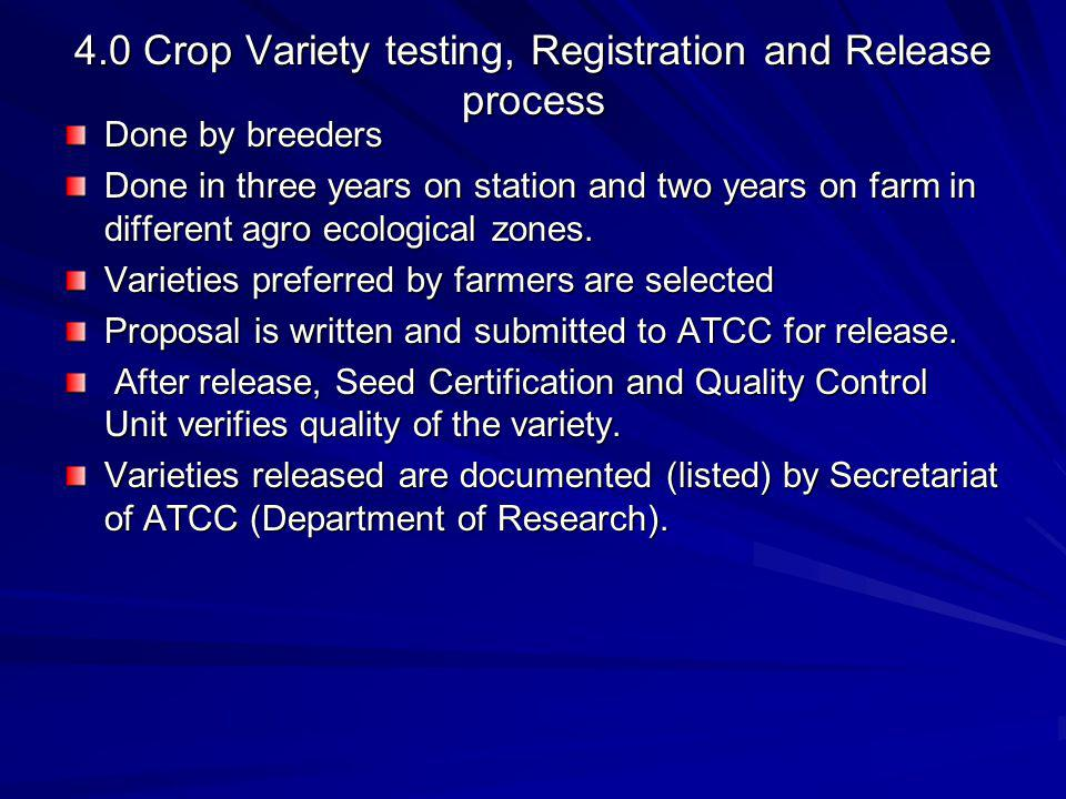 4.0 Crop Variety testing, Registration and Release process