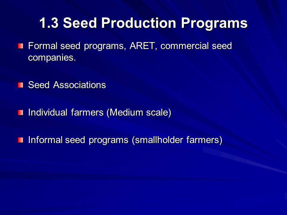 1.3 Seed Production Programs