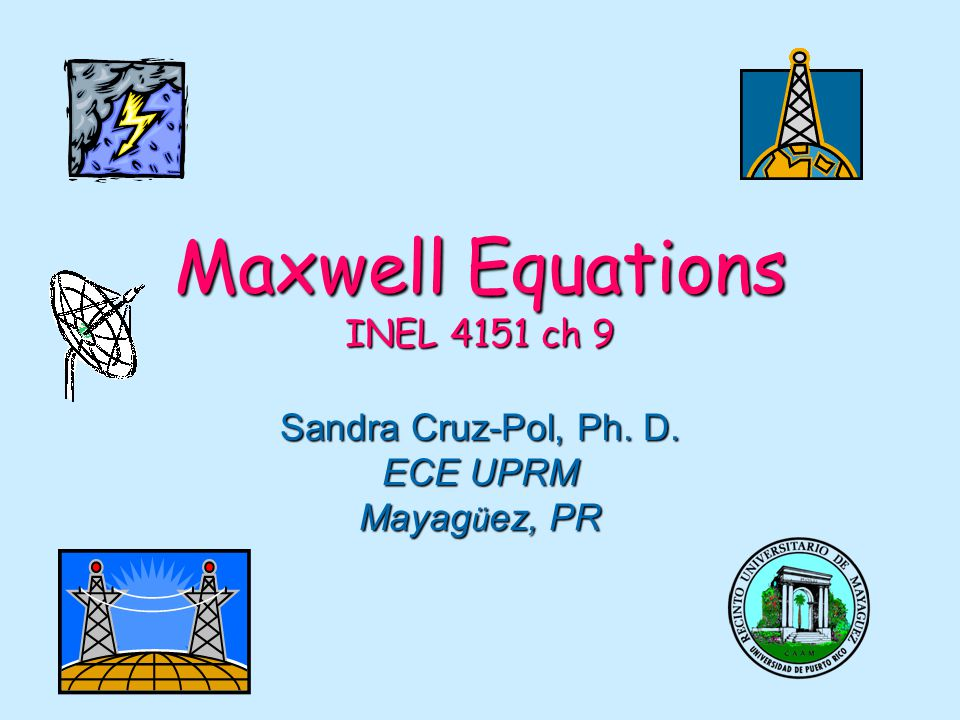 Maxwell Equations INEL 4151 ch 9