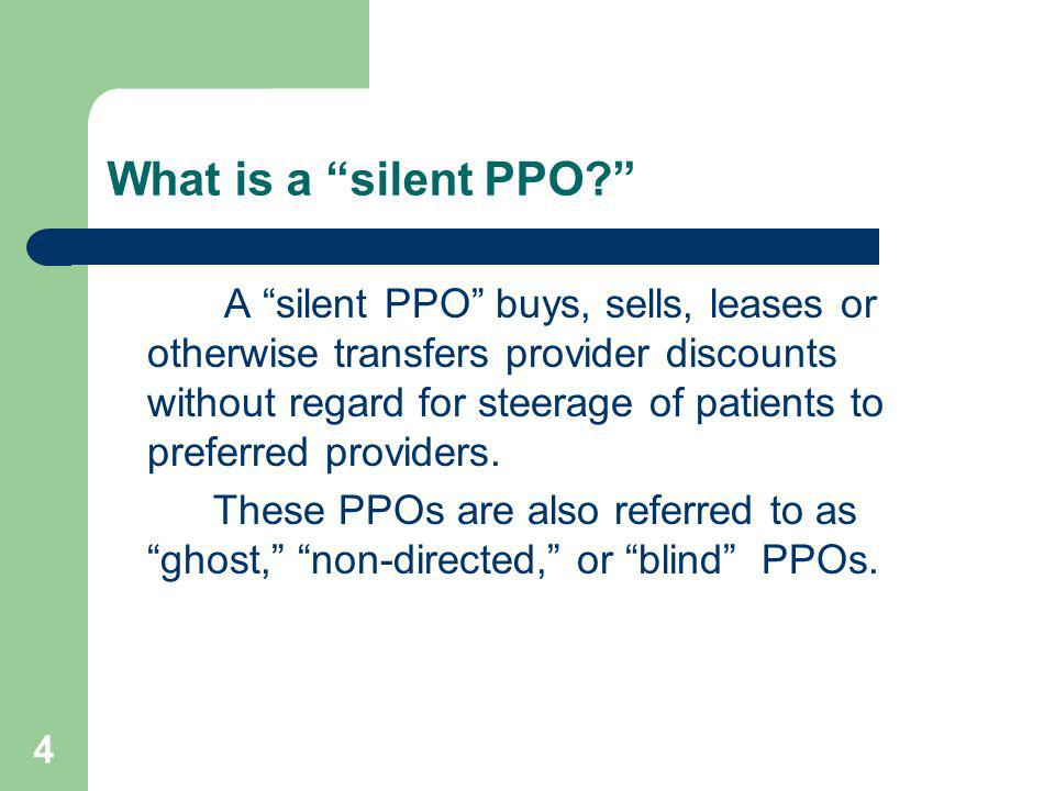 What is a silent PPO