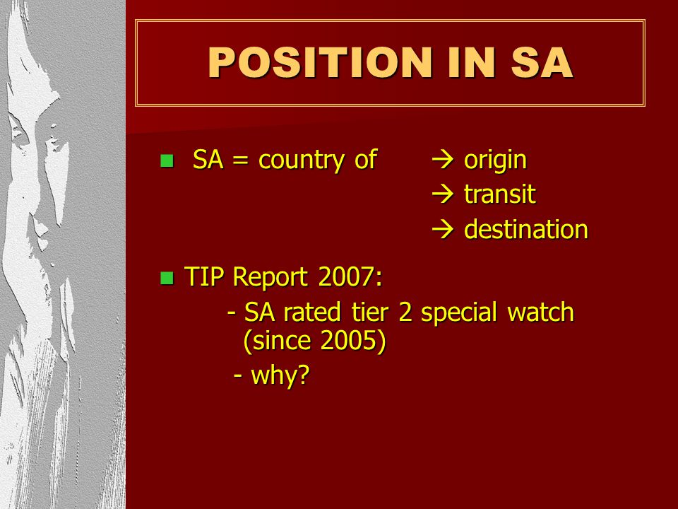 POSITION IN SA SA = country of  origin  transit  destination