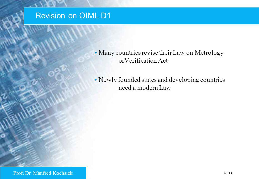 Revision on OIML D1 Many countries revise their Law on Metrology orVerification Act.