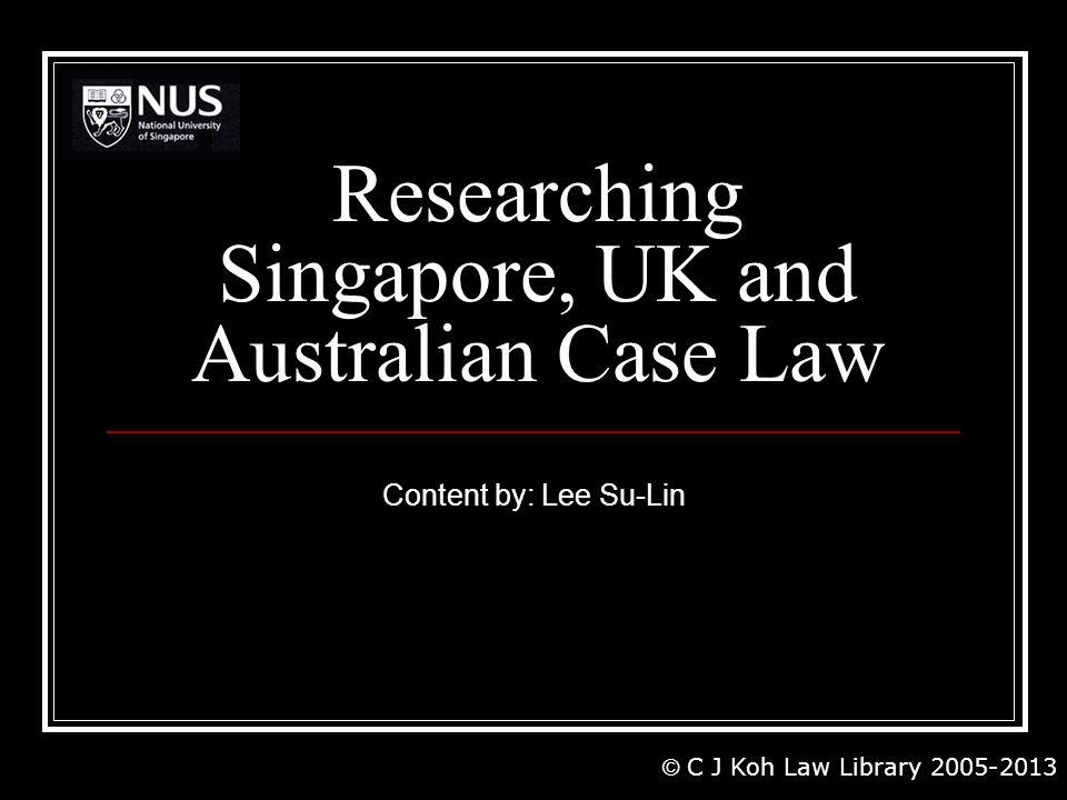 Researching Singapore, UK and Australian Case Law