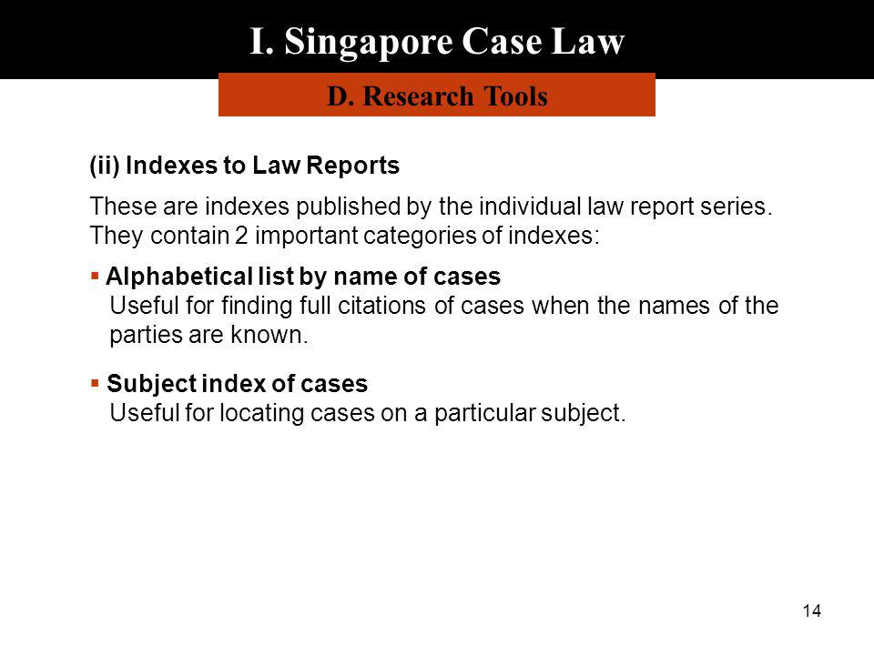 I. Singapore Case Law D. Research Tools (ii) Indexes to Law Reports