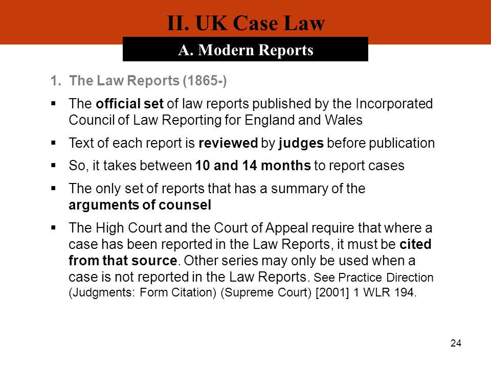 II. UK Case Law A. Modern Reports The Law Reports (1865-)