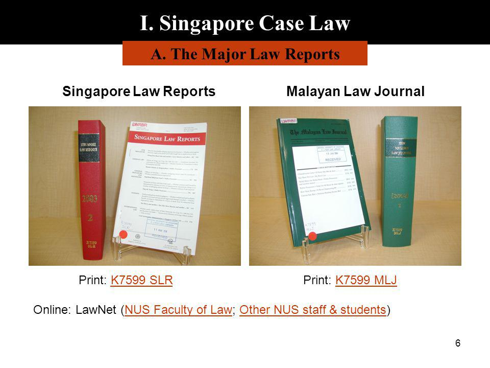 I. Singapore Case Law A. The Major Law Reports Singapore Law Reports