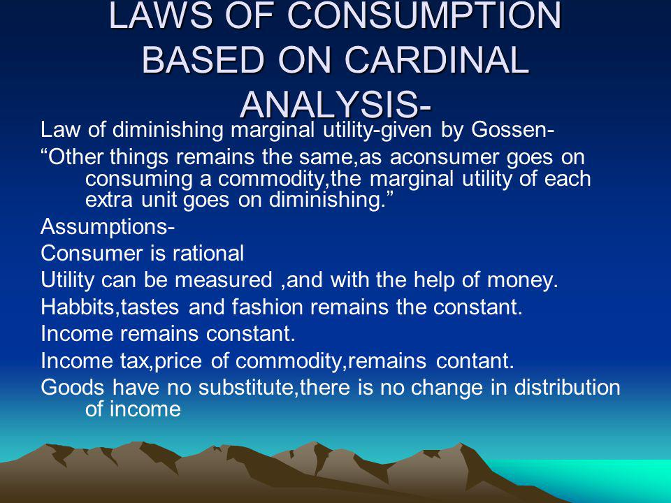 LAWS OF CONSUMPTION BASED ON CARDINAL ANALYSIS-