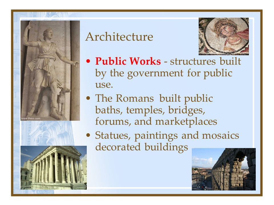 Architecture Public Works - structures built by the government for public use.