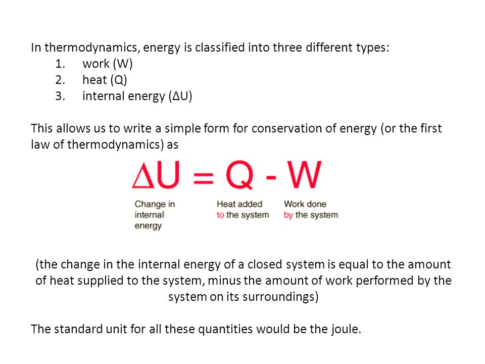 In thermodynamics, energy is classified into three different types: