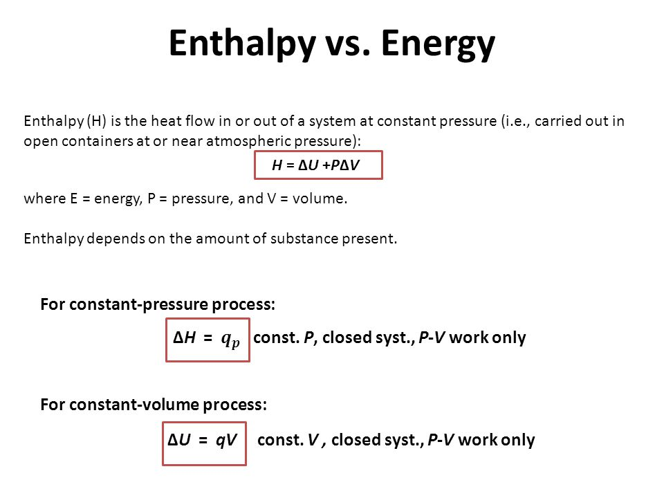 Enthalpy vs. Energy For constant-pressure process: