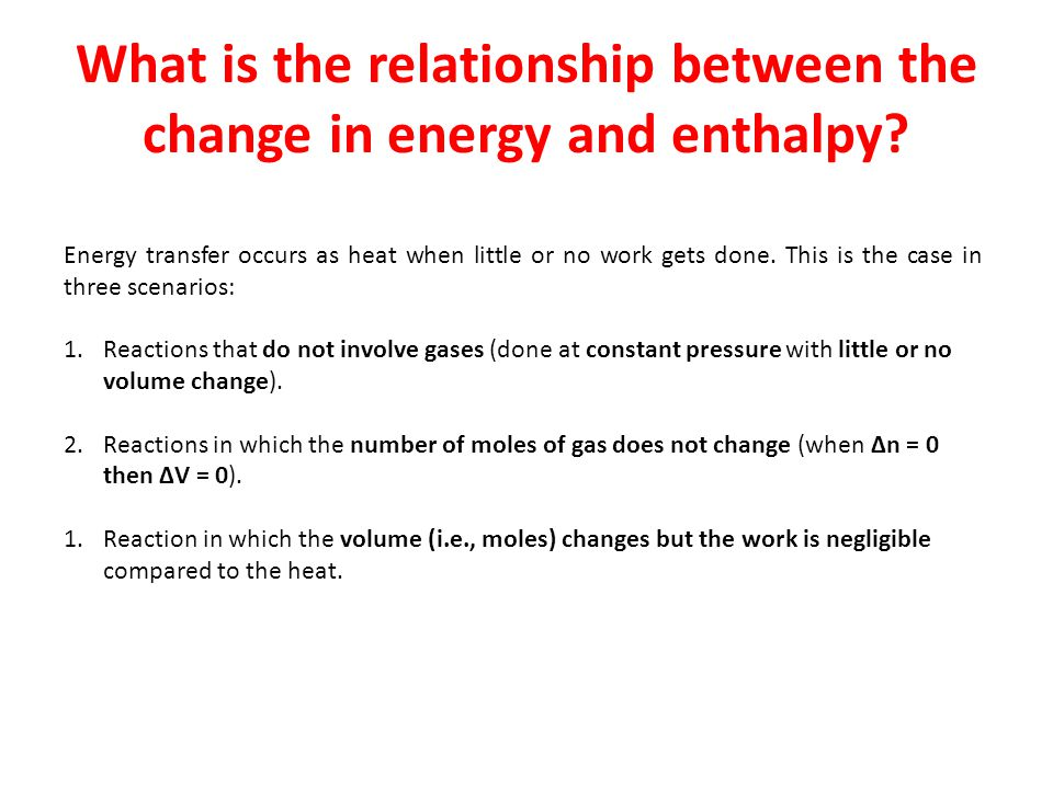 What is the relationship between the change in energy and enthalpy