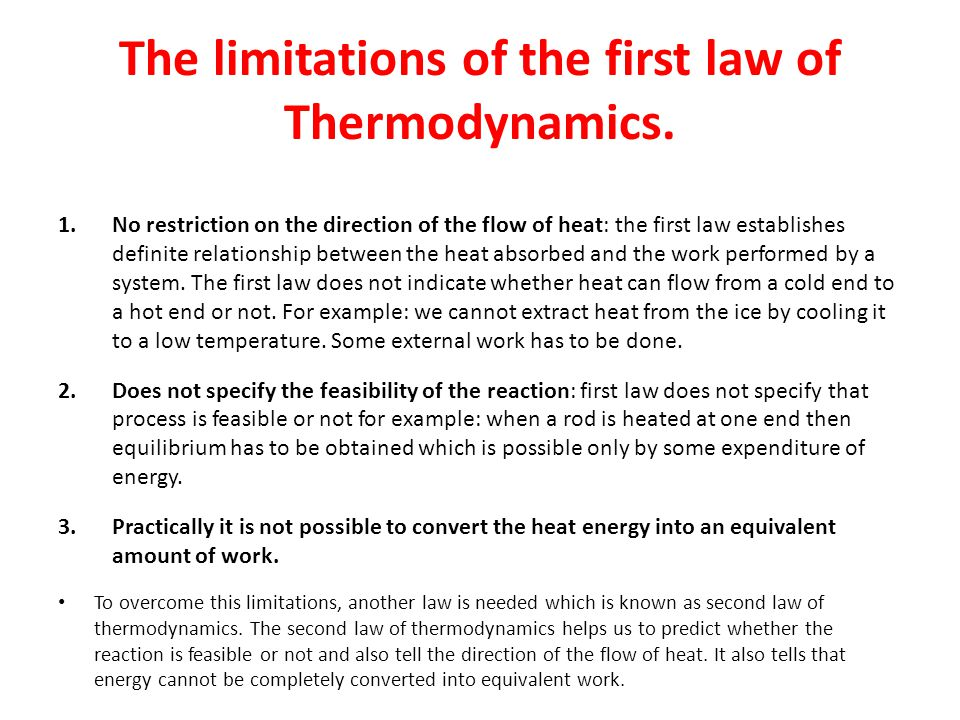 The limitations of the first law of Thermodynamics.