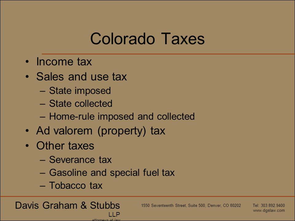Colorado Taxes Income tax Sales and use tax Ad valorem (property) tax