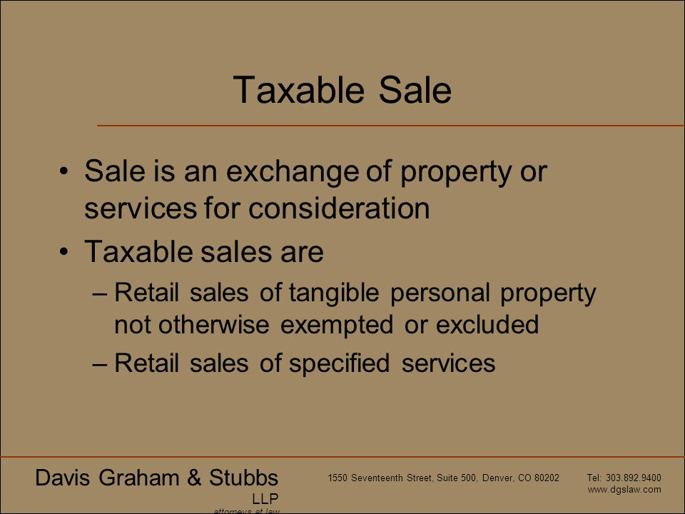 Taxable Sale Sale is an exchange of property or services for consideration. Taxable sales are.