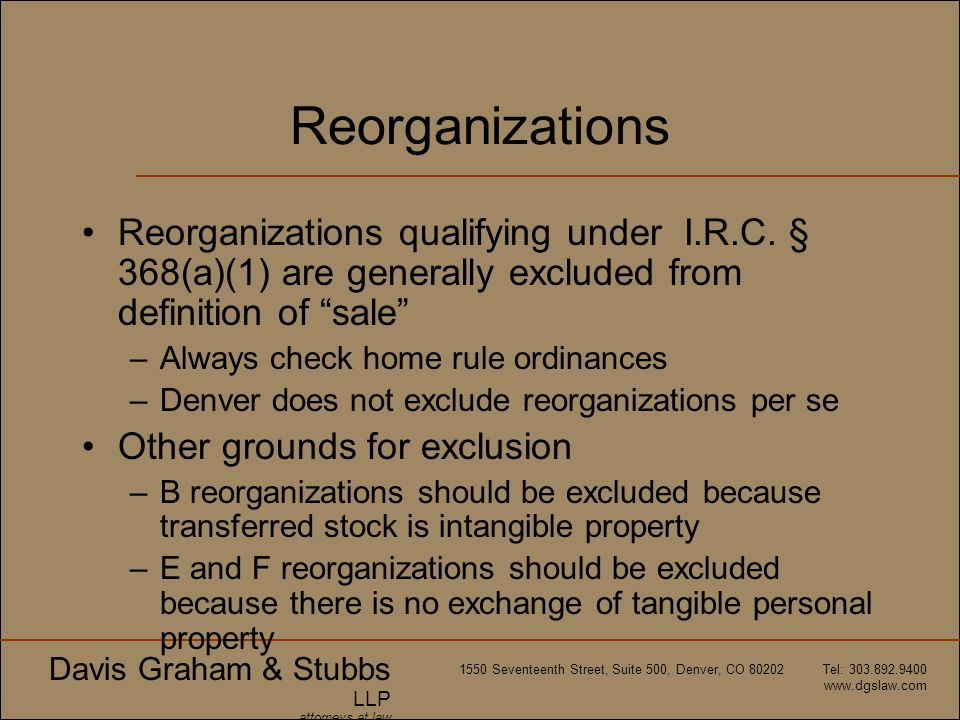 Reorganizations Reorganizations qualifying under I.R.C. § 368(a)(1) are generally excluded from definition of sale