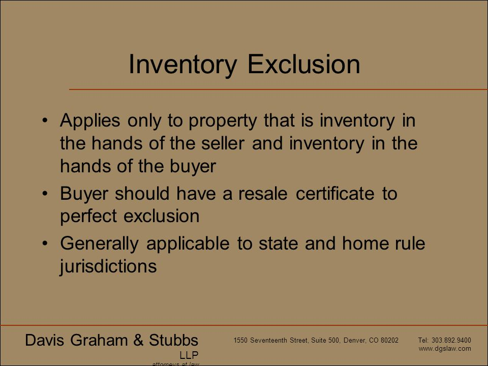 Inventory Exclusion Applies only to property that is inventory in the hands of the seller and inventory in the hands of the buyer.