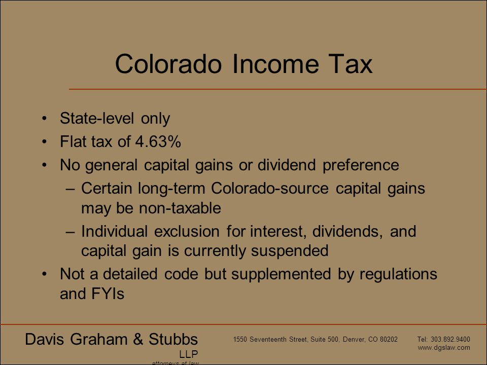 Colorado Income Tax State-level only Flat tax of 4.63%