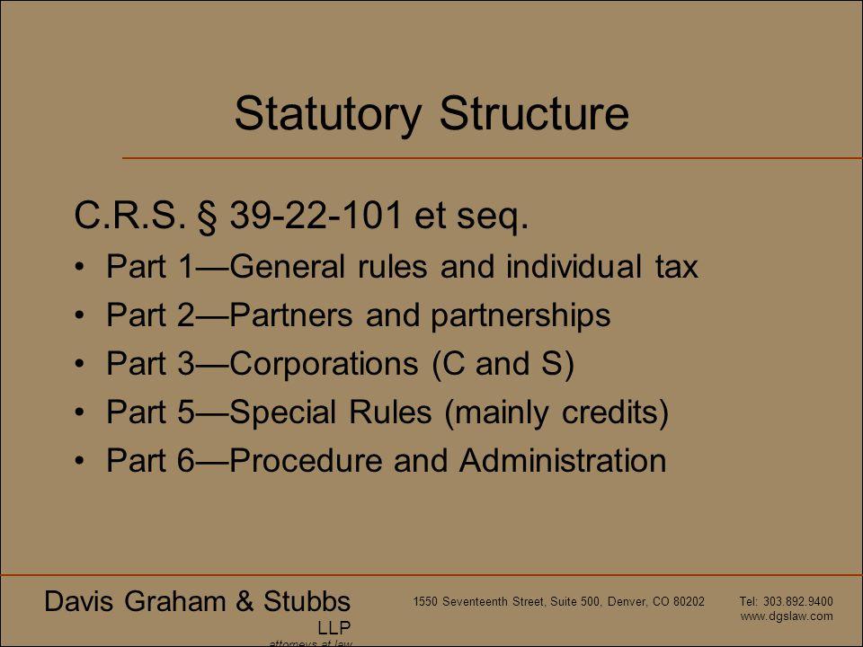Statutory Structure C.R.S. § 39-22-101 et seq.