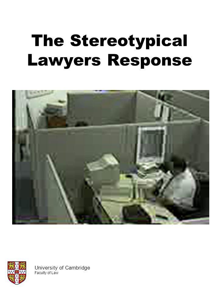 The Stereotypical Lawyers Response