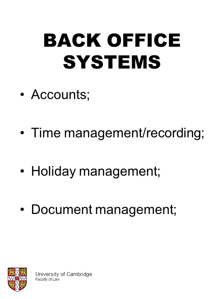 BACK OFFICE SYSTEMS Accounts; Time management/recording;