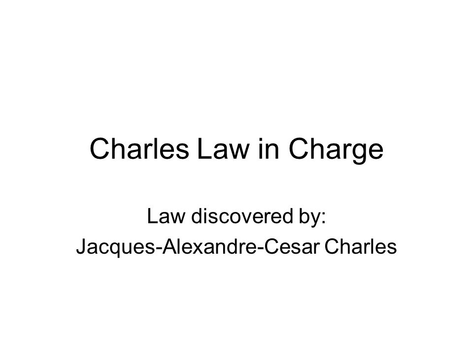 Law discovered by: Jacques-Alexandre-Cesar Charles