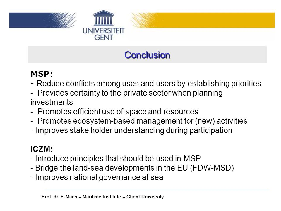 Conclusion MSP: Reduce conflicts among uses and users by establishing priorities.