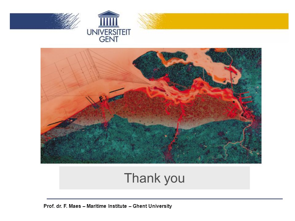 Thank you Prof. dr. F. Maes – Maritime Institute – Ghent University