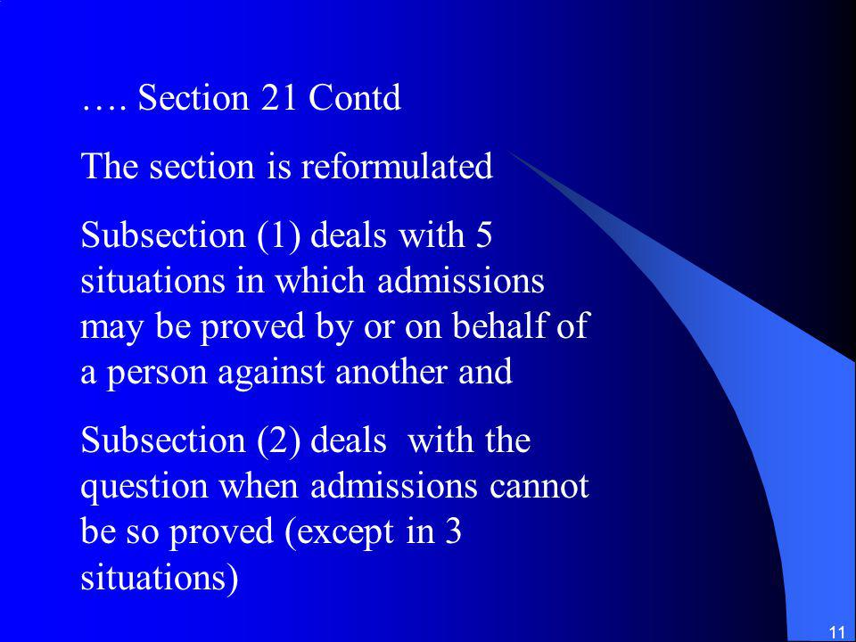 …. Section 21 Contd The section is reformulated.
