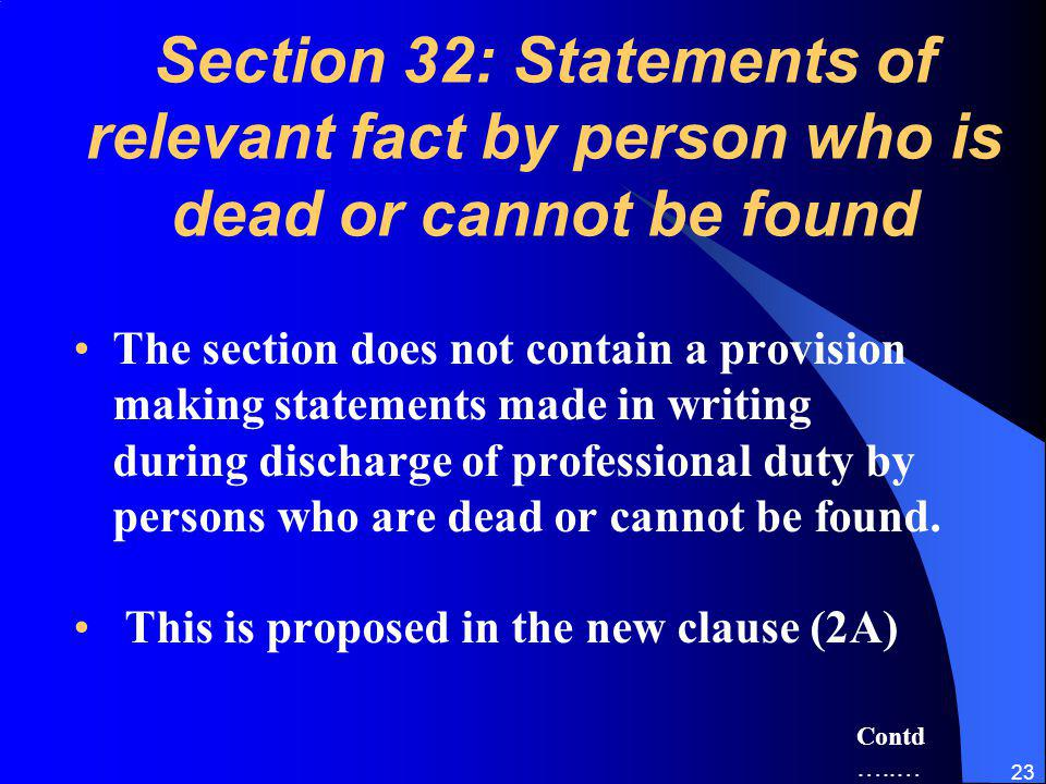 Section 32: Statements of relevant fact by person who is dead or cannot be found
