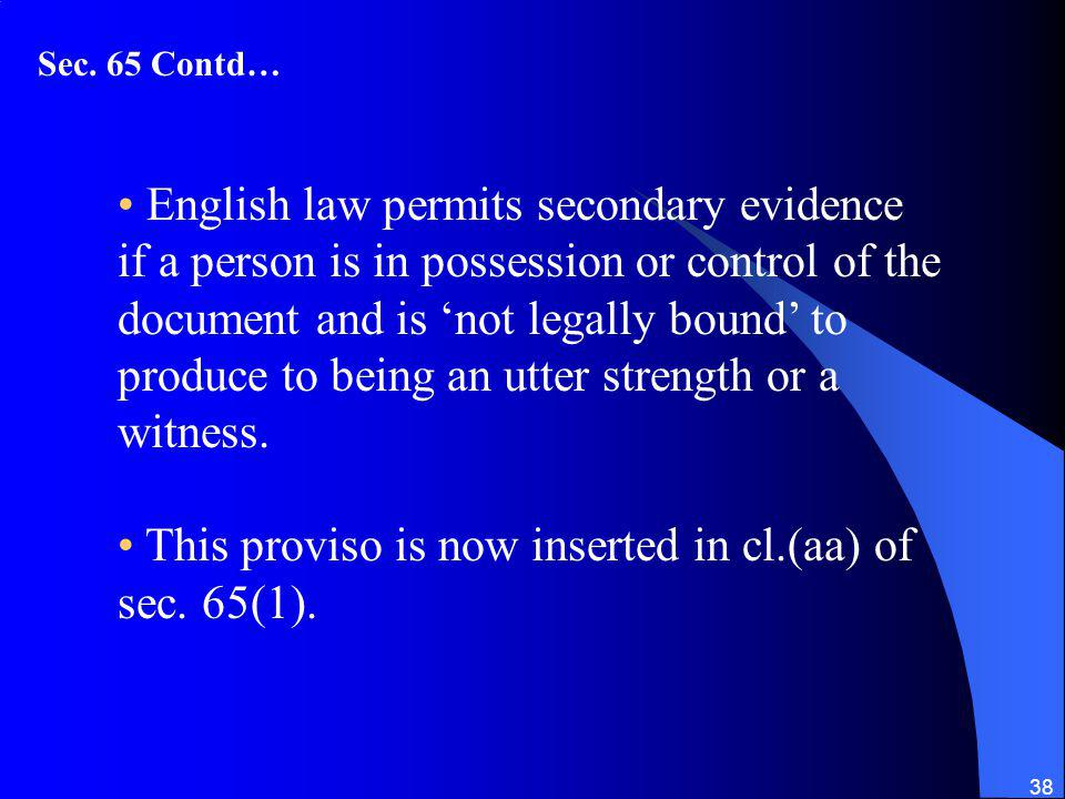 This proviso is now inserted in cl.(aa) of sec. 65(1).