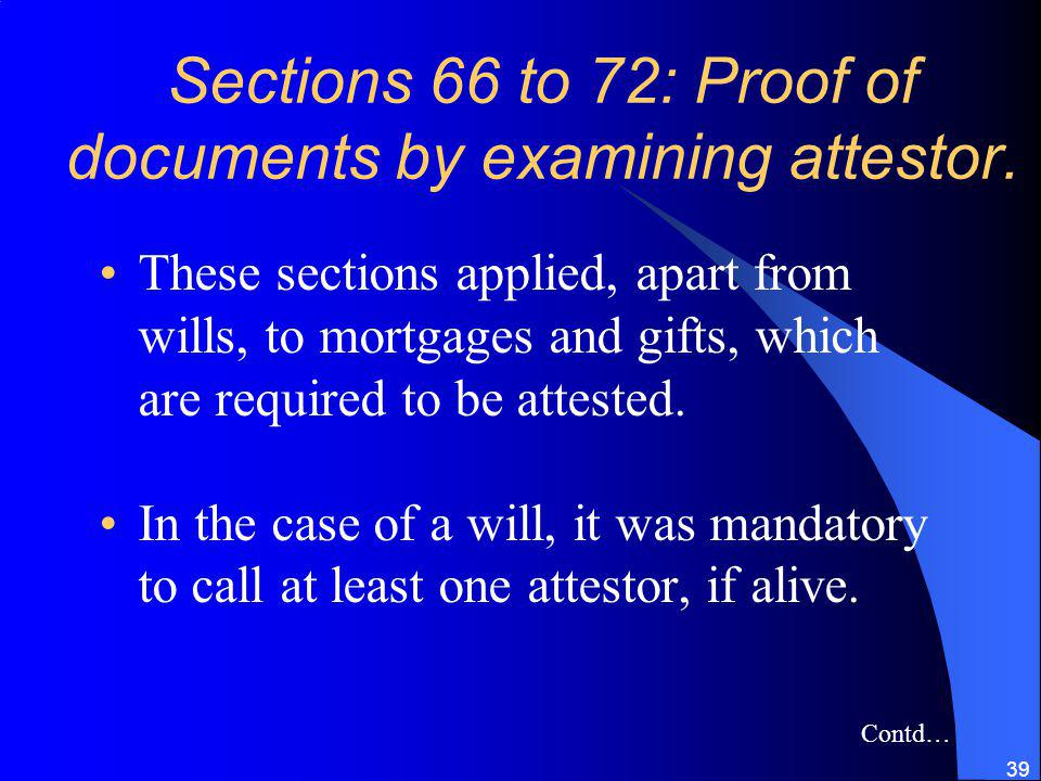 Sections 66 to 72: Proof of documents by examining attestor.