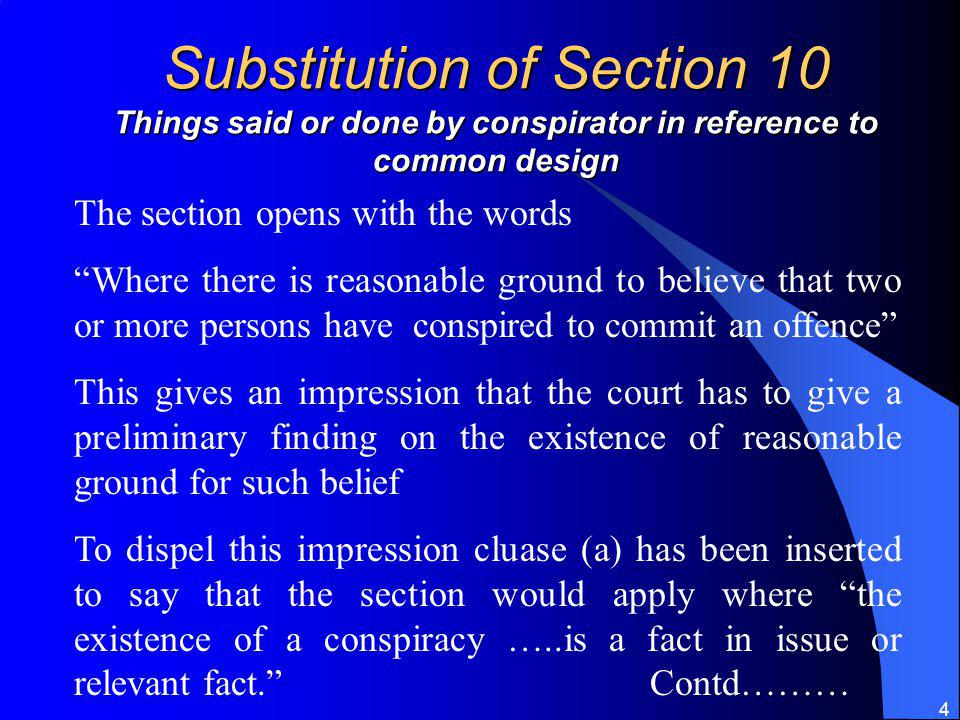 Substitution of Section 10 Things said or done by conspirator in reference to common design